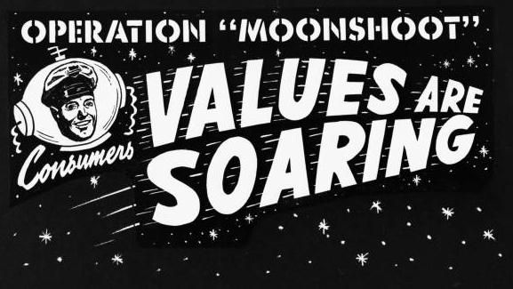 Television advertisement for Consumer's store: 'Operation MOONSHOOT Values are Soaring.' DeFelice Advertising Agency, 03/29/1960