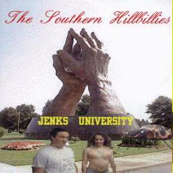 The Southern Hillbillies: Jenks University
