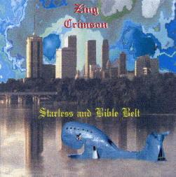 Zing Crimson: Starless and Bible Belt