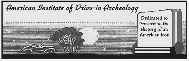 The American Institute of Drive-In Archeology